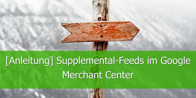[Anleitung] Supplemental-Feeds im Google Merchant Center